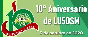 (LU5DSM) 10º Aniversario de LU5DSM (2020)